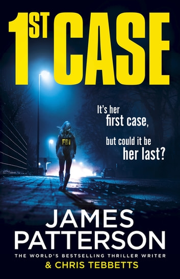 1st Case - It's her first case. It could be her last. ebook by James Patterson