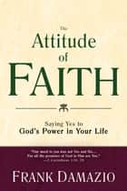 The Attitude of Faith ebook by Frank Damazio