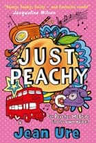 Just Peachy ebook by Jean Ure