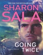 Going Twice (Forces of Nature, Book 2) ebook by Sharon Sala