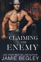 Claiming the Enemy: Dustin ebook by Jamie Begley