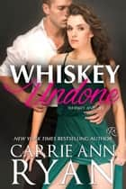 Whiskey Undone 電子書 by Carrie Ann Ryan