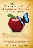Complete Dream Book of Love and Relationships ebook by Gillian Holloway
