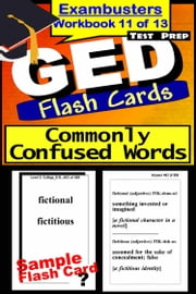 GED Test Prep Commonly Confused Words Review--Exambusters Flash Cards--Workbook 11 of 13 - GED Exam Study Guide ebook by GED Exambusters
