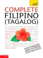 Complete Filipino (Tagalog) Beginner to Intermediate Book and Audio Course - Learn to read, write, speak and understand a new language with Teach Yourself ebook by Laurence McGonnell, Corazon Salvacion Castle
