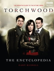 The Torchwood Encyclopedia ebook by Gary Russell