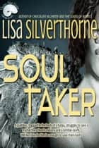 Soul Taker ebook by Lisa Silverthorne