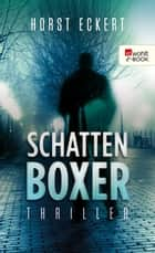 Schattenboxer ebook by Horst Eckert