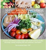 30 Day Challenge - Whole food recipes for vibrant health and energy ebook by Annaliisa Kapp