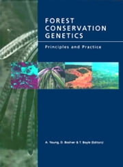 Forest Conservation Genetics - Principles and Practice ebook by Andrew Young,David Boshier,Timothy Boyle