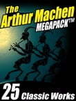The Arthur Machen MEGAPACK ®
