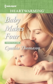 Baby Makes Four - A Clean Romance ebook by Cynthia Thomason