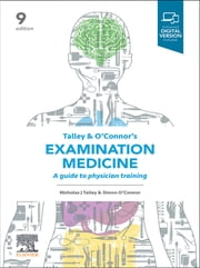 Talley and O'Connor's Examination Medicine - epub - A Guide to Physician Training ebook by Simon O'Connor, FRACP DDU FCSANZ, Nicholas J. Talley,...