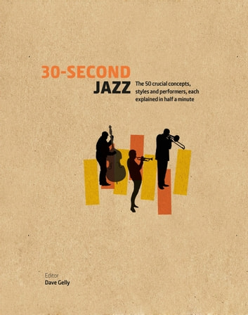 30-Second Jazz: The 50 crucial concepts, styles and performers, each explained in half a minute eBook by