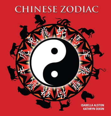 Chinese Zodiac ebook by Isabella  Alston