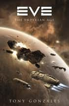 Eve - The Empyrean Age ebook by Tony Gonzales