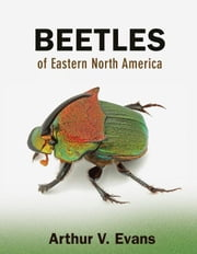 Beetles of Eastern North America ebook by Evans, Arthur V.