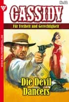 Cassidy 22 - Erotik Western - Die Devil Dancers ebook by Nolan F. Ross