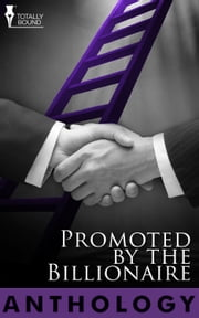 Promoted by the Billionaire ebook by J.P. Bowie,Noelle  Keaton,SL Majors