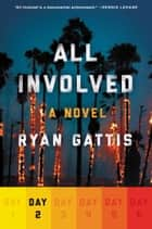 All Involved: Day Two ebook by Ryan Gattis