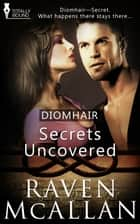 Secrets Uncovered ebook by Raven McAllan