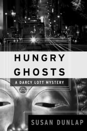 Hungry Ghosts - A Darcy Lott Mystery ebook by Susan Dunlap