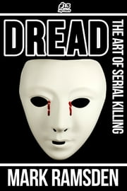 Dread: The Art of Serial Killing ebook by Mark Ramsden