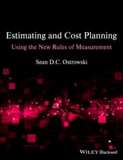 Estimating and Cost Planning Using the New Rules of Measurement ebook by Sean D. C. Ostrowski