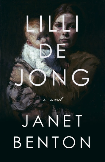 Lilli de Jong - A Novel ebook by Janet Benton