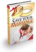Save Your Marriage ebook by Anonymous