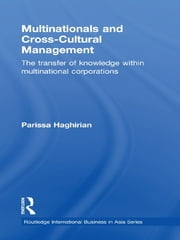 Multinationals and Cross-Cultural Management - The Transfer of Knowledge within Multinational Corporations ebook by Parissa Haghirian