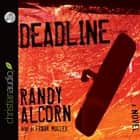 Deadline audiobook by Randy Alcorn