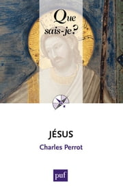 Jésus - « Que sais-je ? » n° 3300 ebook by Charles Perrot