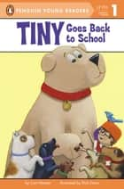 Tiny Goes Back to School ebook by Cari Meister, Rich Davis