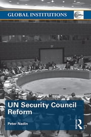 UN Security Council Reform ebook by Peter Nadin