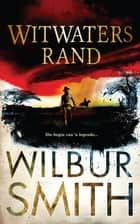 Witwatersrand ebook by Wilbur Smith