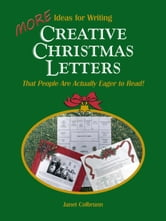 More Ideas for Writing Creative Christmas Letters That People Are Actually Eager to Read! ebook by Janet A. Colbrunn