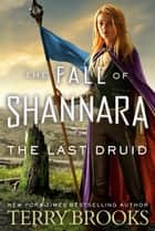The Last Druid eBook by Terry Brooks