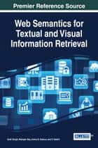 Web Semantics for Textual and Visual Information Retrieval ebook by Aarti Singh, Nilanjan Dey, Amira S. Ashour,...