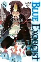 Blue Exorcist, Vol. 5 ebook by Kazue Kato
