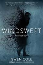 Windswept - A Fantasy Novel ebook by