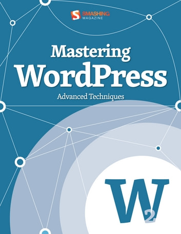 Mastering WordPress ebook by Smashing Magazine