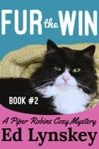 Fur the Win ebook by Ed Lynskey