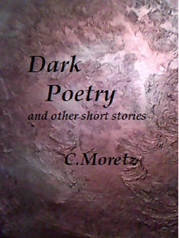 Dark Poetry ebook by C Moretz