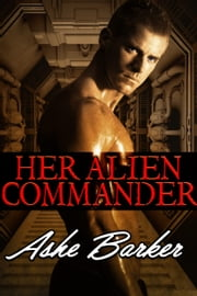 Her Alien Commander ebook door Ashe Barker