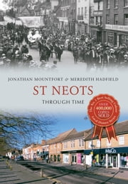St Neots Through Time ebook by Jon Mountfort
