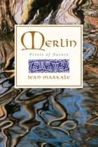 Merlin - Priest of Nature ebook by Jean Markale