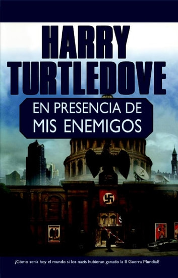 En presencia de mis enemigos ebook by Harry Turtledove