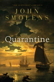 Quarantine - A Novel ebook by John Smolens