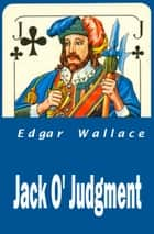 Jack O'Judgment ebook by Edgar Wallace